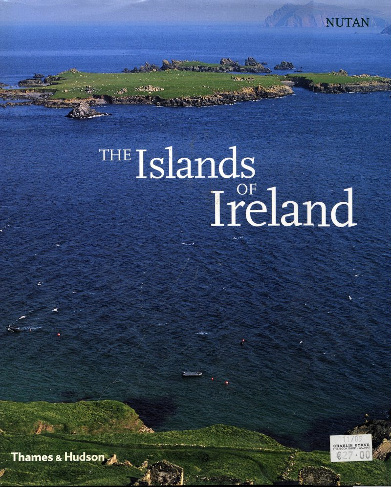 The Islands of Ireland - Nutan - (Published by Thames and Hudson - 2005)