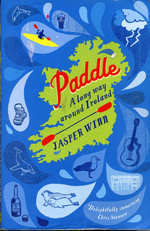 Paddle:   A Long Way around Ireland, Jasper Winn